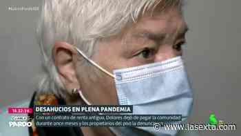 El grito de auxilio de Dolores: historia de un nuevo intento de desahucio en pandemia - LaSexta