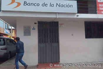 """La agencia """"3"""" del Banco de la Nación de Macusani cerró la atención hasta nuevo aviso - Pachamama radio 850 AM"""