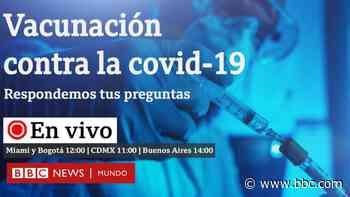 ¿Qué quieres saber sobre las vacunas contra la covid-19? La experta Zulma Cucunubá, del Imperial College London, responde tus preguntas - BBC News Mundo