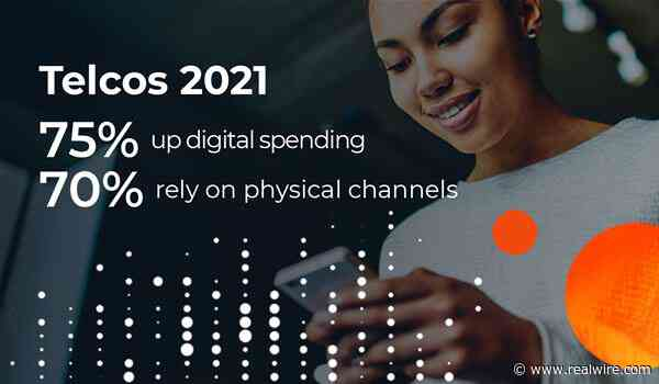 The Bumpy Road to Digital: 75% of Telcos Increase Digital Transformation Investments in 2021 but 3 out of 4 still Rely on Stores and Call Centers for Revenues