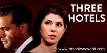 THREE HOTELS Starring Bobby Cannavale and Marisa Tomei Available to View for One More Day - Broadway World