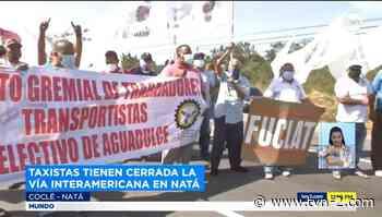 Taxistas de Aguadulce cierran la vía en Natá - TVN Panamá