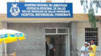 Lambayeque: consideran que hospital referencial de Ferreñafe debe manejar sus propios recursos lrnd - LaRepública.pe