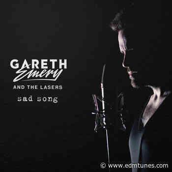 Gareth Emery & THE LASERS – Sad Song - EDMTunes