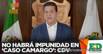 No habrá impunidad en 'caso Camargo': CDV - El Diario de Ciudad Victoria