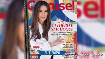 Las 'confesiones' de Catherine Siachoque en la revista Carrusel - ElTiempo.com