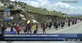 Andahuaylas: Comuneros realizaron paro contra minera Las Bambas - Canal N
