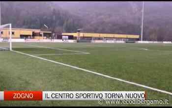 Zogno perna in grande e rifà il centro sportivo - L'Eco di Bergamo