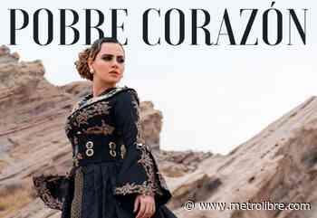 """Ingrid Contreras le canta al desamor en """"Pobre corazón"""", tena escrito por Ana Bárbara - Metro Libre"""