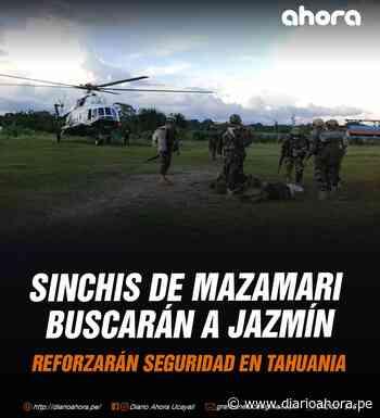 Sinchis de Mazamari buscarán a Jazmín - DIARIO AHORA
