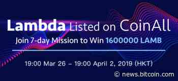 PR: CoinAll Lists Lambda and Offers a 1.6 Million LAMB Giveaway – Press release Bitcoin News - Bitcoin News