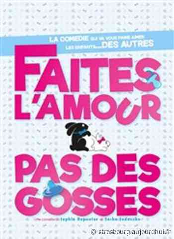 FAITES L'AMOUR PAS DES GOSSES - LE 75 FOREST AVENUE , Charleville Mezieres, 08000 - Sortir à Strasbourg - Le Parisien Etudiant