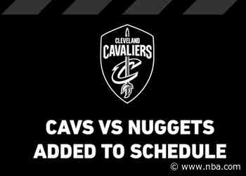 Nuggets-Cavaliers Game Added to Schedule on Friday