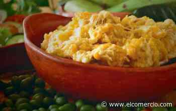 La receta del tigrillo de Zaruma fue incluida como Patrimonio Cultural Inmaterial del Ecuador - El Comercio (Ecuador)