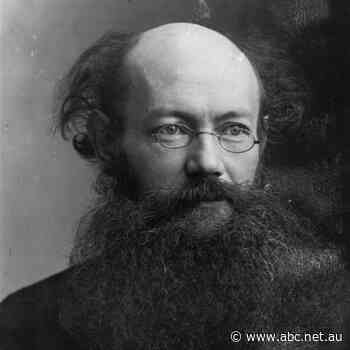 Peter Kropotkin: Mutual aid, anarchy and evolution - Late Night Live - ABC News