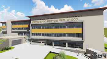 La Libertad: reanudan gestiones para construcción de hospital de Otuzco - LaRepública.pe