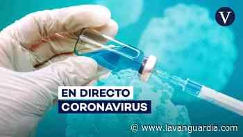Coronavirus hoy | Confinamiento, toque de queda y últimas noticias sobre las restricciones por la covid - La Vanguardia