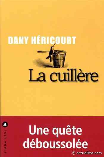 La cuillère - Hericourt, Dany - Actualitté.com