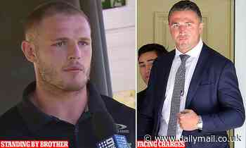 Sam Burgess' brother Tom vows to stand by the embattled footy star as he faces charges