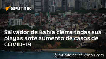 Salvador de Bahía cierra todas sus playas ante aumento de casos de COVID-19 - Sputnik Mundo