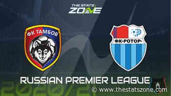 Russian Premier League 2020-21 - Tambov vs Rotor Volgograd Preview and Prediction - The Stats Zone