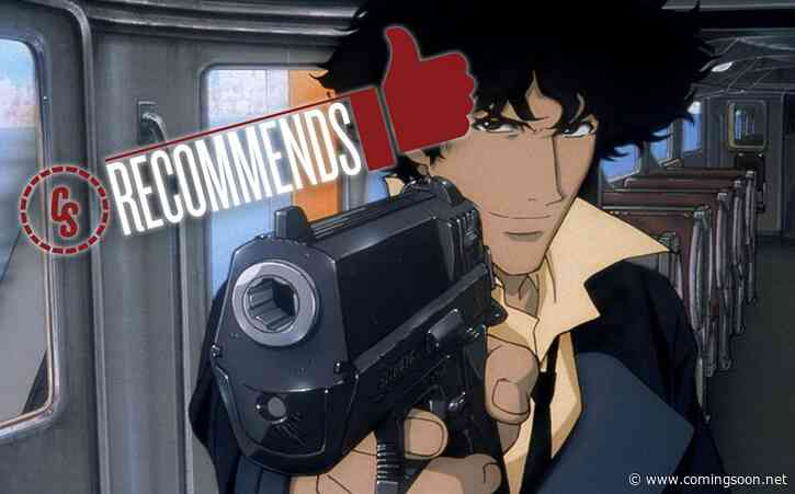 CS Recommends: Cowboy Bebop, Plus Movies, Merch & More!