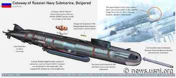 New Details of Russian Belgorod 'Doomsday' Submarine Revealed - USNI News - USNI News