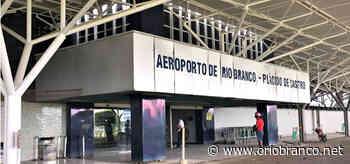 Aeroportos de Rio Branco e Cruzeiro do Sul deverão ser leiloados em abril - O Rio Branco