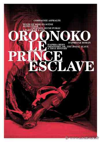 Oroonoko, le prince esclave La Maison du Peuple dimanche 11 avril 2021 - Unidivers