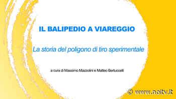 Effetto Versilia | Il balipedio a Viareggio, la storia del poligono di tiro sperimentale | 26/02/21 - NoiTV - La vostra televisione