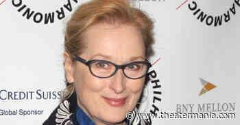 Meryl Streep to Play Legendary Broadway Diva in Upcoming Michael Cristofer Film - TheaterMania.com