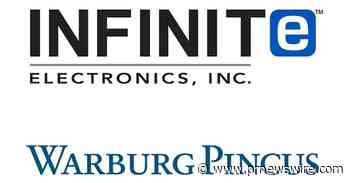 Infinite Electronics Announces Significant Growth Investment from Warburg Pincus