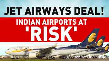 Jet Airways deal will put country's airports at risk, read this exclusive report from Zee News