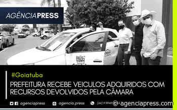 Goiatuba   PREFEITURA RECEBE VEICULOS ADQUIRIDOS COM RECURSOS DA CÂMARA - agenciapress