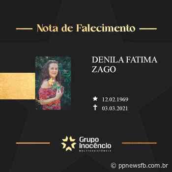 Familiares comunicam o falecimento de Denila Fatima Zago - PP News FB
