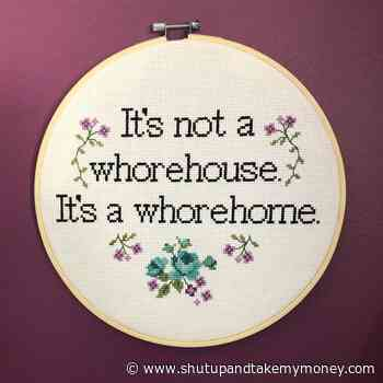 It's Not a Whorehouse, It's a Whorehome Pattern