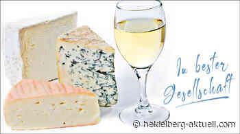 Käse mag Wein. - Heidelberg aktuell