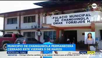 Municipio de Changuinola permanecerá cerrado por casos de COVID-19 entre funcionarios - TVN Noticias