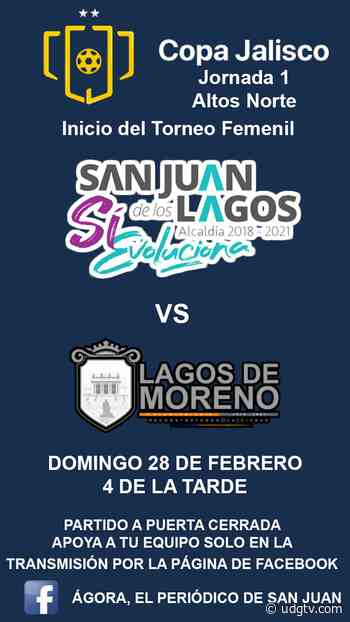 San Juan de los Lagos disputará su primer partido de la 2da. Edición de la Copa Jalisco Femenil - UDG TV - UDG TV