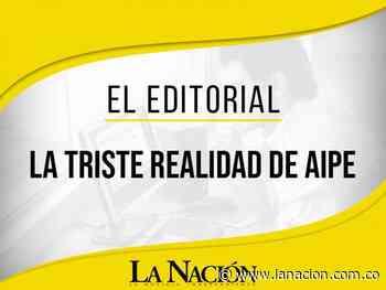 La triste realidad de Aipe • La Nación - La Nación.com.co