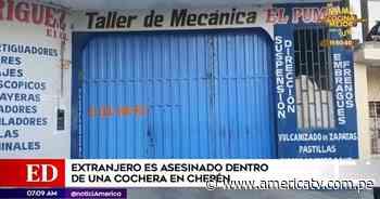Extranjero es asesinado dentro de una cochera en Chepén - América Televisión