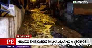 Huarochirí: Huaico en Ricardo Palma alarmó a vecinos - América Televisión