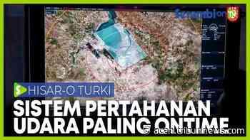 VIDEO - HISAR-O, Sistem Pertahanan Udara Turki Paling 'Ontime' - Serambi Indonesia