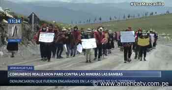 Andahuaylas: Comuneros realizaron paro contra minera Las Bambas - América Televisión