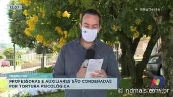 Fraiburgo: Professoras e auxiliares são condenadas por tortura psicológica - ND