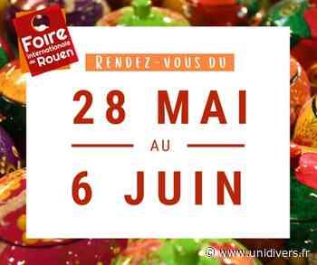 Foire de Rouen parc des expos Rouen vendredi 28 mai 2021 - Unidivers