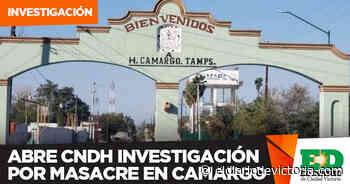 Abre CNDH investigación por masacre en Camargo - El Diario de Ciudad Victoria