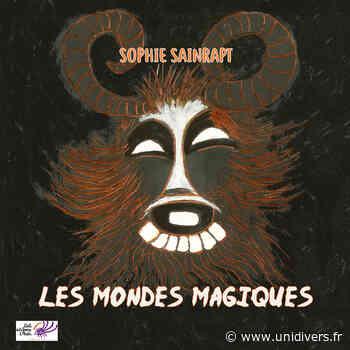 Les Mondes magiques de Sophie Sainrapt Jyb'Art Gallery samedi 27 mars 2021 - Unidivers