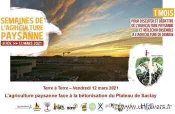 L'agriculture paysanne face à la bétonisation du Plateau de Saclay Saclay en ligne vendredi 12 mars 2021 - Unidivers
