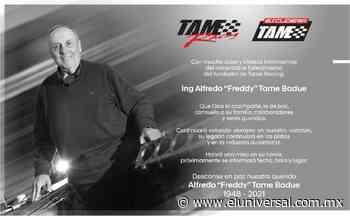Falleció Alfredo 'Freddy' Tame, impulsor del automovilismo en México | El Universal - El Universal